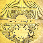 Aaron English, The Marriage of the Sun and the Moon