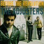 The Adjusters, Before The Revolution