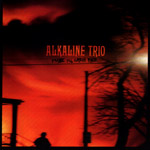The Alkaline Trio, Maybe I'll Catch Fire