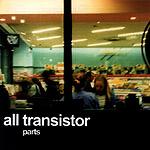 All Transistor, Parts