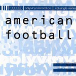 American Football, Polyvinyl CD Single Series 001