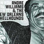 Andre Williams & The New Orleans Hellhounds, Can You Deal With It?