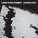 A Place to Bury Strangers, Exploding Heads