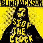 Blind Jackson, <em>Stop The Clock</em>