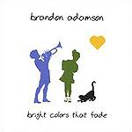 Brandon Adamson, Bright Colors that Fade
