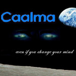 Caalma, Even if you change your mind
