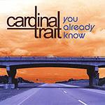 Cardinal Trait, You Already Know