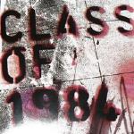 Class of 1984, Class of 1984