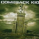 Comeback Kid, Broadcasting