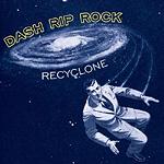 Dash Rip Rock, <em>Recyclone</em>