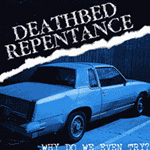 Deathbed Repentance, Why Do We Even Try?
