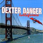Dexter Danger, Hellafornia