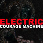 Electric Courage Machine, Wasted