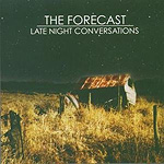 The Forecast, Late Night Conversations