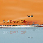 Gist, Diesel City