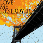 Love Me Destroyer pic