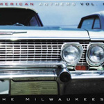 The Milwaukees, American Anthems, Vol. 1