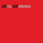 Oh No Not Stereo, 003