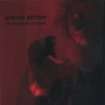 Orents Stirner, Our Names In Concrete