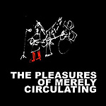 The Pleasures of Merely Circulating, Four Songs 530 Seconds of Pleasure/The Pleasures of Merely Circulating