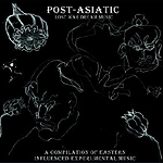 Various Artists, Post-Asiatic Lost War Dream Music: A Compilation of Eastern Influenced Experimental Music
