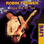 Robin Trower, Living Out Of Time: Live