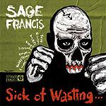 Sage Francis, Sick of Wasting