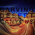 Scale The Summit, Carving Desert Canyons