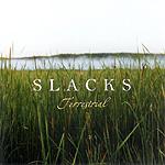 Slacks, Terrestrial