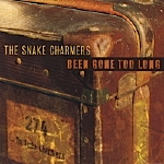 The Snake Charmers, Been Gone Too Long