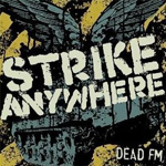Strike Anywhere, Dead FM