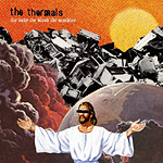 The Thermals, The Body, the Blood, the Machine