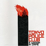 Tokyo Police Club, A Lesson in Crime