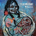 Totimoshi, Milagrosa