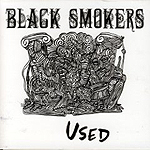 Black Smokers, Used