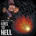 MC Chris, MC Chris Goes To Hell