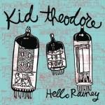 Kid Theodore, Hello Rainey