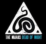 The Mahas, Dead of Night