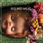 Red Red Meat, Bunny Gets Paid (Deluxe Reissue)