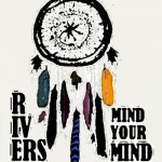 RIVERS, Mind Your Mind