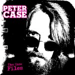 Peter Case, The Case Files