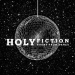 Holy Fiction, Hours From Dance