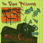 The Slow Poisoner, Magic Casket