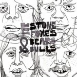 The Stone Foxes, Bears & Bulls