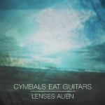 Cymbals Eat Guitars, lenses alien