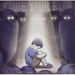 Close Your Eyes, Empty Hands and Heavy Hearts
