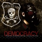 Latch Key Kids, Democracy: The Art of Maintaining a State of Fear