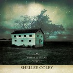 Shellee Coley, Where It Began
