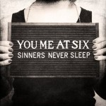 You Me at Six, Sinners Never Sleep