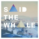 Said the Whale, Little Mountain